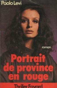 Portrait de province en rouge (Thriller Fayard)