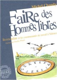 Faire des hommes libres : Boimondau et les Communautés de travail à Valence, 1941-1982