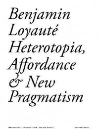 Heterotopia, Affordance & New Pragmatism