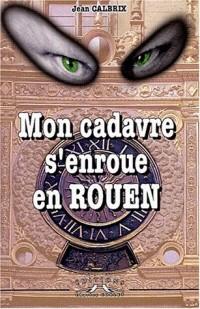 Mon cadavre s'enroue en Rouen