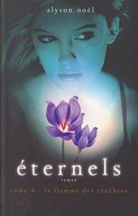 ETERNELS.TOME 4.LA FLAMME DES TENEBRES