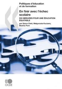 En finir avec l'échec scolaire : Dix mesures pour une éducation équitable