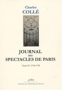 Journal historique : Tome 4, (1755-1759), Sur les hommes de lettres, les ouvrages dramatiques et les événements les plus mémorables du règne de Louis XV