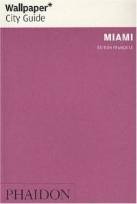 Miami : La ville en un regard
