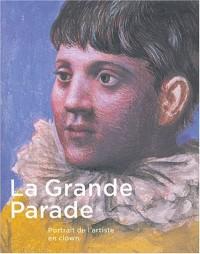 La Grande Parade: Portrait de l'artiste en clown