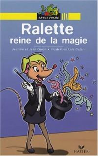 Ralette, drôle de chipie : Ralette reine de la magie