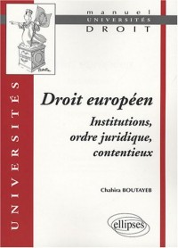 Droit européen : Institutions, ordre juridique, contentieux