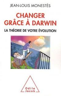 Changer grâce à Darwin.La théorie de votre évolution