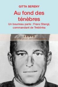 Au fond des ténèbres : Un bourreau parle : Franz Stangl, commandant de Treblinka