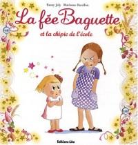 La fée Baguette : La fée Baguette et la chipie de l'école
