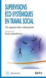 Supervisions éco-systémiques en travail social : Un espace tiers nécessaire