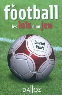 Le football : Les lois d'un jeu