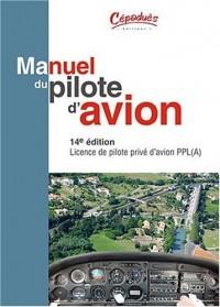 Manuel du pilote d'avion - 14è édition - Licence de pilote privé d'avion PPL (A)