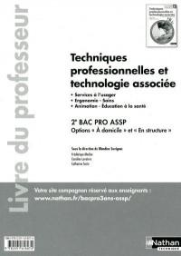 Techniques Professionnelles et Technologie Associee (Pochette) 2e Bac Pro Assp Professeur 2011
