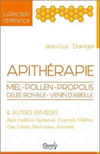 Apithérapie - Miel - Pollen - Propolis - Gelée royale - Venin d'abeilles & autres remèdes