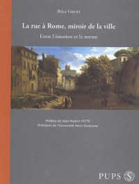 La Rue à Rome, miroir de la ville. Entre l'émotion et la norme