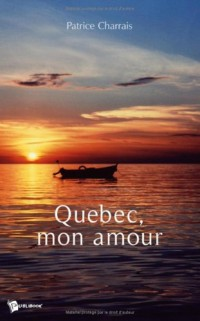 Quebec, Mon Amour