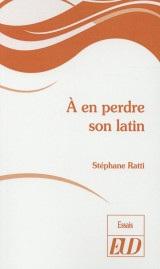 A en perdre son latin