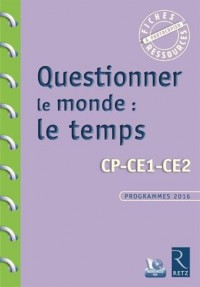 Questionner le monde : le temps (+ CD-Rom)