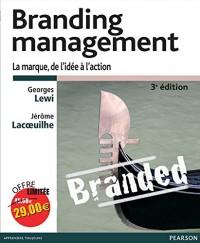 Branding management 3e édition : La marque, de l'idée à l'action