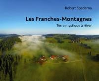 Les Franches-Montagnes en images : Terre mystique à rêver