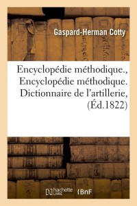 Encyclo Method Artillerie  ed 1822
