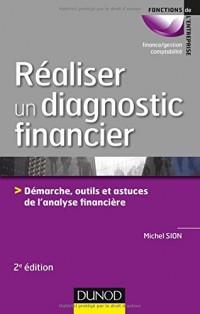 Réaliser un diagnostic financier - 2e éd. - Démarches, outils et astuces de l'analyse financière