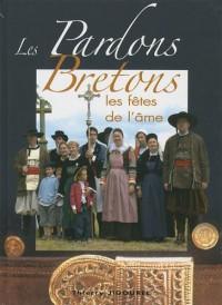 Les Pardons bretons : Les Fêtes de l'âme