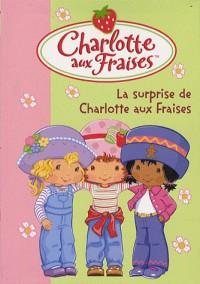 La surprise de Charlotte aux Fraises