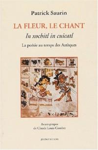 La fleur, le chant : La poésie au temps des Aztèques