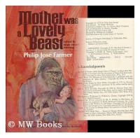 Mother Was a Lovely Beast: A Feral Man Anthology Fiction and Fact About Humans Raised by Animals.