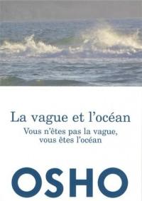 Vague et l'océan (La) : Vous n'êtes pas la vague, vous êtes l'océan - Réédition