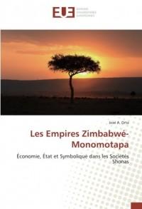 Les Empires Zimbabwé-Monomotapa: Économie, État et Symbolique dans les Sociétés Shonas