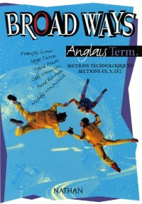 Broad Ways : Anglais, terminale, sections technologiques