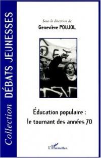 Educations populaire le tournant des annees 70