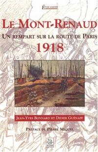 Le Mont-Renaud : Un rempart sur la route de Paris 1918
