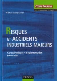 Risques et accidents industriels majeurs : Caractéristiques, réglementation, prévention