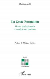 La Geste Formation : Gestes professionnels et Analyses des pratiques