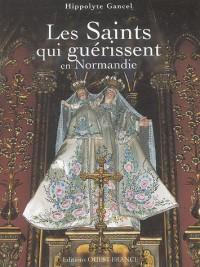 Les Saints qui guérissent en Normandie