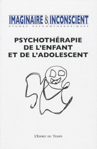 Imaginaire et inconscient N24 2009. Psychothérapie de l'enfant et de l'adolescent