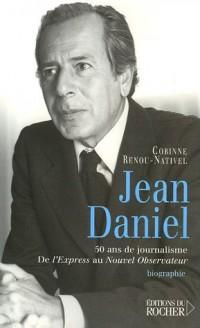 Jean Daniel : 50 ans de journalisme, de L'Express au Nouvel Observateur