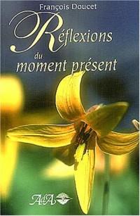 Reflexions du moment présent