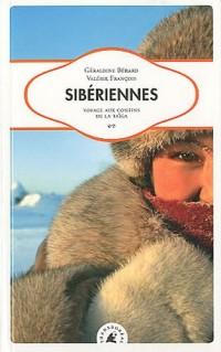 Siberiennes - voyage aux confins de la taiga