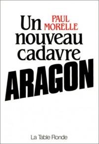 Un nouveau cadavre, Aragon