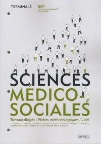 Sciences médico-sociales Terminale BEP carrières sanitaites et sociales : Travaux dirigés, fiches méthodologique 2009