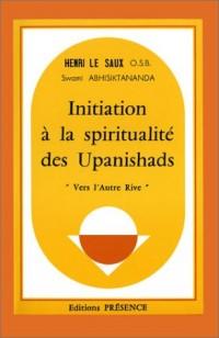 Initiation spiritualité des Upanishads : Vers l'autre rive
