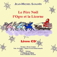Le Père Noël, l'Ogre et la Licorne