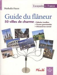 Guide du flâneur : Escapades en France