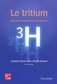 Le tritium : Actualité d'aujourd'hui et de demain