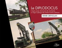 Le diplodocus, un engin mythique sur voie ferrée